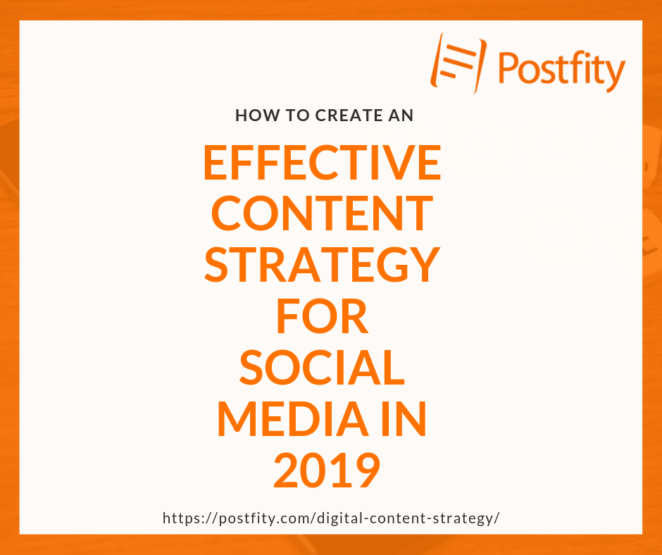 effective digital content strategy for social media in 2019