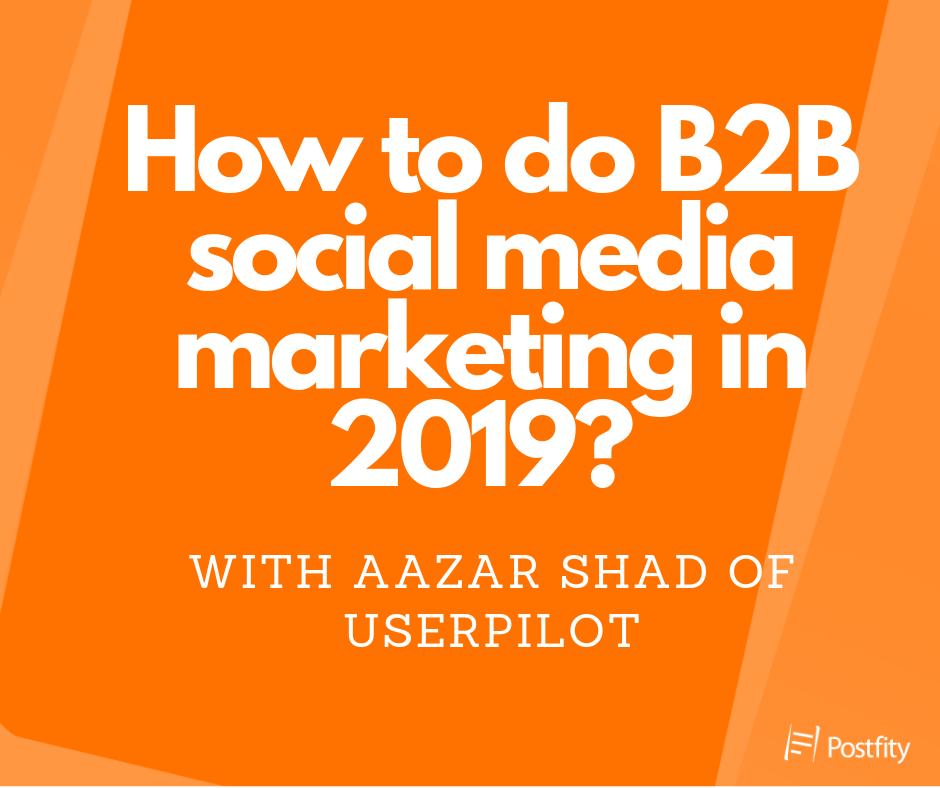 How to do B2B marketing in 2019 Postfity